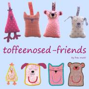 Toffeenosed Friends